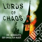 Lords of chaos cd musicale di ARTISTI VARI