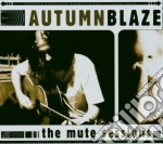 Autumnblaze - The Mute Sessions cd musicale