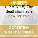 (LP VINILE) The deathship has a new capitain lp vinile
