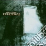 Dark Suns - Existence cd musicale di Suns Dark
