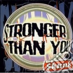 STRONGER THAN YOU cd musicale di SKUNK