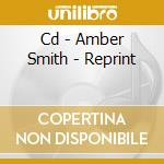 CD - AMBER SMITH - REPRINT cd musicale di Smith Amber