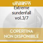 Extreme sundenfall vol.3/7 cd musicale di Artisti Vari