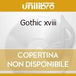 Gothic xviii cd musicale