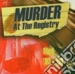 Murder At The Regist - Filed '93-'03 cd musicale