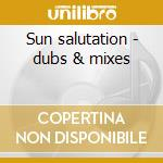 Sun salutation - dubs & mixes cd musicale di Razoof