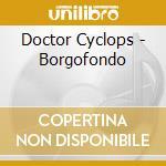 Borgofondo - digi cd musicale di Cyclops Doctor