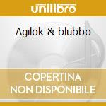 Agilok & blubbo cd musicale di Ost