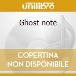 Ghost note cd musicale