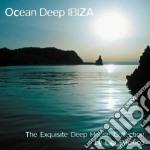 Various Artists - Ocean Deep Ibiza cd musicale di Artisti Vari