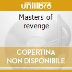 Masters of revenge cd musicale