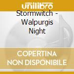 Stormwitch - Walpurgis Night cd musicale