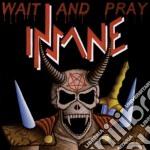 Wait and pray cd musicale di Insane