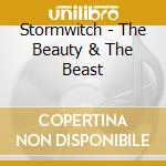 Stormwitch - The Beauty & The Beast cd musicale di Stormwitch