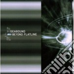 BEYOND FLATLINE                           cd musicale di SEABOUND