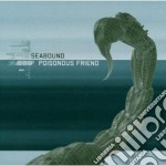 Seabound - Poisonous Friend cd musicale di Seabound