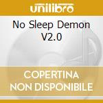NO SLEEP DEMON V2.0                       cd musicale di SEABOUND