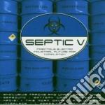SEPTIC VOL.5                              cd musicale di Artisti Vari