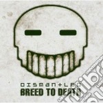 Dismantled - Breed To Death cd musicale di Dismantled