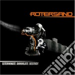 Rotersand - Exterminate Annihilate Destroy cd musicale di Rotersand