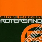 Rotersand - Welcome To Good-bye cd musicale di ROTERSAND