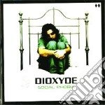 Dioxyde - Social Phobia cd musicale di DIOXYDE
