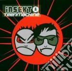 TEENMACHINE                               cd musicale di INSEKT