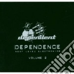 DEPENDENCE VOL.2                          cd musicale di Artisti Vari