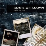 Edge Of Dawn - Enjoy The Fall cd musicale di EDGE OF DAWN