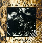 Clan Of Xymox - Creatures cd musicale di CLAN OF XYMOX