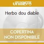 Herbo dou diable cd musicale