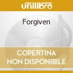 Forgiven cd musicale