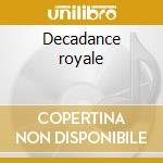 Decadance royale cd musicale