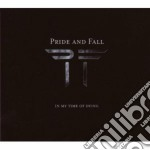 Pride And Fall - In My Time Of Dying cd musicale di PRIDE AND FALL