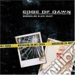 Edge Of Dawn - Borderline Black Heart cd musicale di Edge of dawn