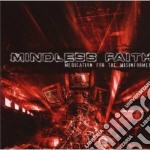 MEDICATION FOR THE MISINFORMED            cd musicale di Faith Mindless