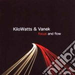 FOCUS AND FLOW                            cd musicale di KILOWATTS & VANEK