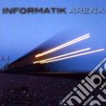 Informatik - Arena cd musicale di INFORMATIK