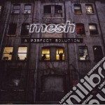 Mesh - A Perfect Solution cd musicale di MESH