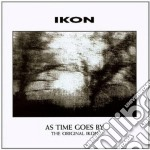 Ikon - As Time Goes By cd musicale di IKON