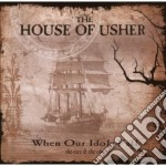 WHEN OUR IDOLS FALL                       cd musicale di The House of usher
