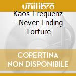 Never ending torture cd musicale
