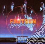 Symphony Shotgun - Shotgun Symphony cd musicale