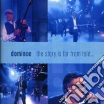 Dominoe - The Story Is Far From Told cd musicale