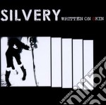 Silvery - Written On Skin cd musicale di SILVERY