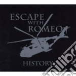 Escape With Romeo - History cd musicale di ESCAPE WITH ROMEO