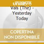 Yesterday today cd musicale di Vals