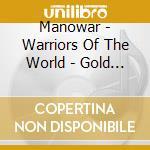 Manowar - Warriors Of The World - Gold Edition cd musicale di MANOWAR