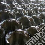 Quantec - 1000 Vacuum Tubes cd musicale di Quantec