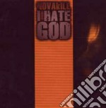 Novakill - I Hate God cd musicale di NOVAKILL